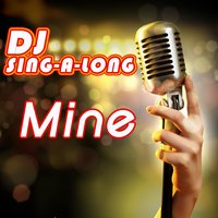 Mine — DJ Singalong