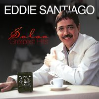 Salsa Greatest Hits — Eddie Santiago