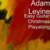 Easy Guitar Christmas Playalong — Adam Levine