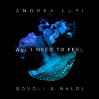 All I Need To Feel — Manu, SpEE, Andrea Lupi