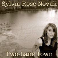 Two-Lane Town — Sylvia Rose Novak