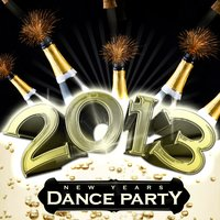 2013 New Year's Dance Party — Party All Night All-Star Ensemble