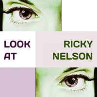 Look at — Ricky Nelson