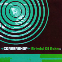 Brimful Of Asha — Cornershop