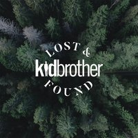 Lost & Found — Kidbrother
