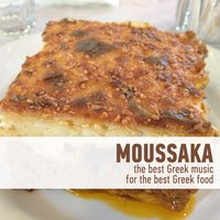 Moussaka - The Best Greek Music for the Best Greek Food — сборник