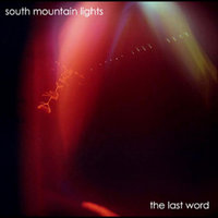 The Last Word — South Mountain Lights