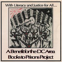 With Literacy and Justice for All: A Benefit for the DC Area Books to Prisons Project — сборник
