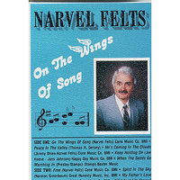 On the Wings of Song — Narvel Felts