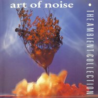 The Ambient Collection — Art Of Noise