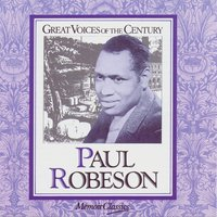 Paul Robeson - Great Voices of the Century — Paul Robeson