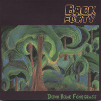 Down Home Funkgrass — Back Forty