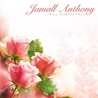 I Will Always Fall — Jamall Anthony