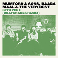 Si Tu Veux — Baaba Maal, The Very Best, Mumford & Sons