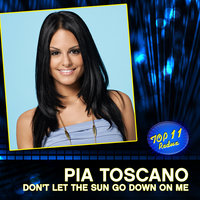 Don't Let The Sun Go Down On Me — Pia Toscano