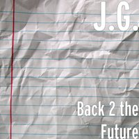 Back 2 the Future — J.G.