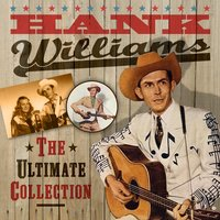 The Ultimate Collection — Hank Williams