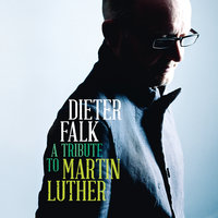 A Tribute To Martin Luther — Dieter Falk
