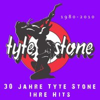 30 Jahre Tyte Stone - Ihre Top Hits — Tyte Stone