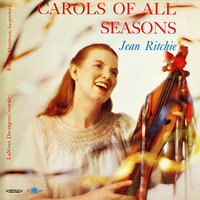 Carols Of All Seasons — Jean Ritchie