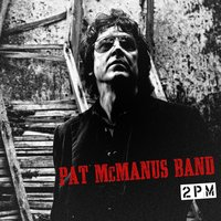 2PM — Pat Mcmanus Band
