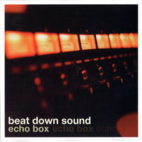 Echo Box — Beat Down Sound