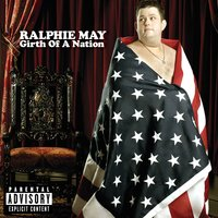 Girth Of A Nation — Ralphie May
