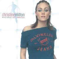 Whiketywhack (I Ain't Coming Back) — Christine Milton