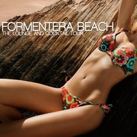 Formentera Beach - The Lounge And Cocktail Tour — сборник