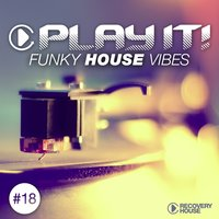 Play It! - Funky House Vibes, Vol. 18 — сборник