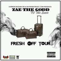 Fresh off Tour — Mic Suave, Zae The Godd
