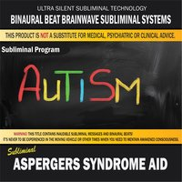 Aspergers Syndrome Aid — Binaural Beat Brainwave Subliminal Systems