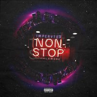Non Stop — IMPERVTOR feat. Lamore