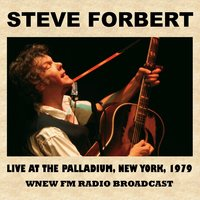 Live at the Palladium, New York, 1979 (FM Radio Broadcast) — Steve Forbert