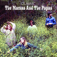 Classic — The Mamas & The Papas