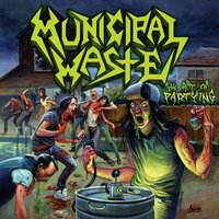 The Art of Partying — Municipal Waste
