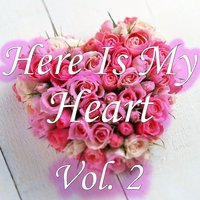 Here Is My Heart, Vol. 2 — сборник