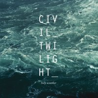 Holy Weather — Civil Twilight