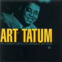 The Complete Capitol Recordings Of Art Tatum — Art Tatum