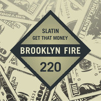 Get That Money — SLATIN