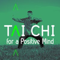 Tai Chi for a Positive Mind — Tai Chi And Qigong, Positive thinking, Tai Chi And Qigong|Positive Thinking