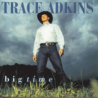 Big Time — Trace Adkins