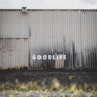 Good Life — Tired Minds