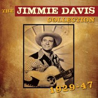 The Jimmie Davis Collection 1929-47 — Jimmie Davis