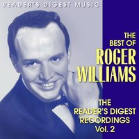 The Best Of Roger Williams - The Reader's Digest Recordings  Vol. 2 — Roger Williams