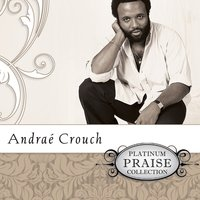 Platinum Praise - Andrae Crouch — Andrae Crouch