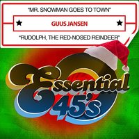 Mr. Snowman Goes To Town / Rudolph, The Red-Nosed Reindeer — Guus Jansen