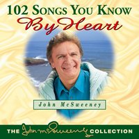 102 Songs You Know by Heart, Vol. 2 — John McSweeney