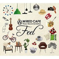 Wired Cafe Music Recommendation 「Feel」 — сборник
