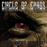 Twoheaded Serpent — Circle of Chaos